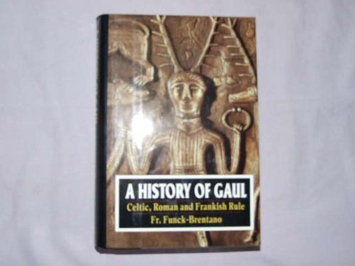 9781566193924: The History of Gaul: Celtic, Roman and Frankish Rule