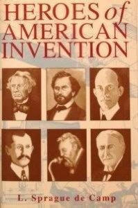 Heroes of American Invention: De Camp, L Sprague