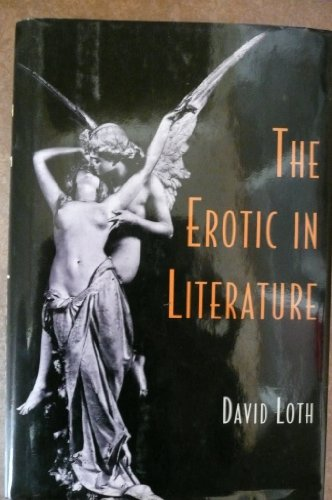The erotic in literature: A historical survey: Loth, David Goldsmith