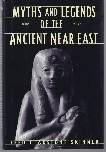 Myths and Legends of the Ancient near East: Skinner, Fred Gladstone