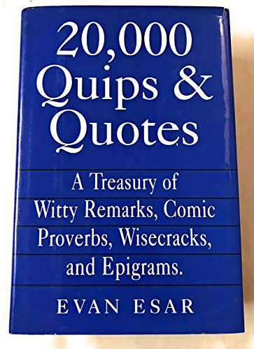 9781566195294: 20,000 Quips & quotes: A Traesury of Witty Remarks, Comic Proverbs, Wisecracks, and Epigrams