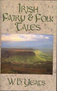 Irish Fairy and Folk Tales: William Butler Yeats