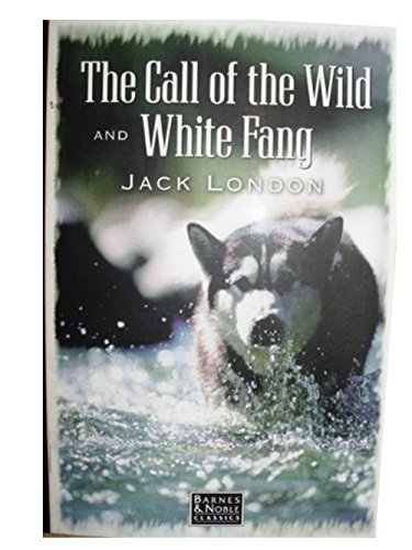 9781566195645: The Call of the Wild And White Fang