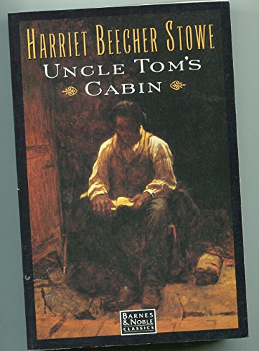 Uncle Tom's Cabin or Life Among the Lowly: Stowe, Harriet Beecher; With an Introduction by ...