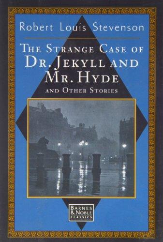 The Strange Case of Dr. Jekyll and Mr.Hyde and Other Stories