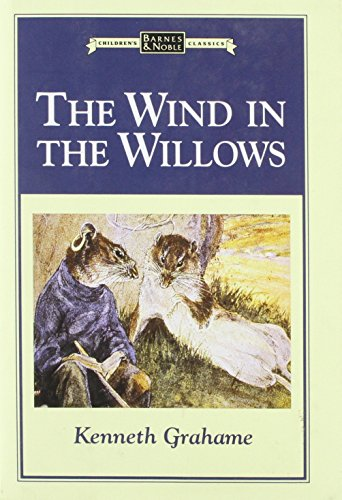 The Wind in the Willows: Grahame, Kenneth.