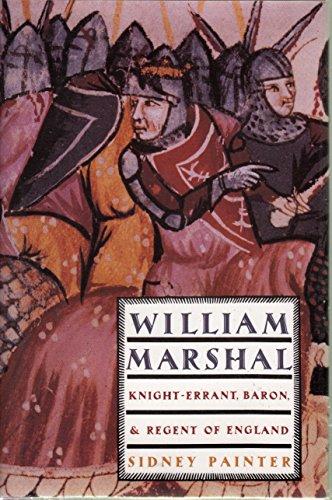 William Marshal: Knight-Errant, Baron, and Regent of England: Painter, Sidney