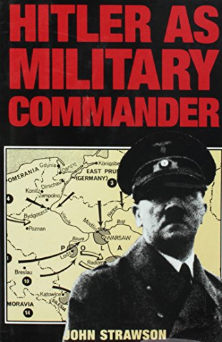 Hitler As Military Commander: Strawson, John