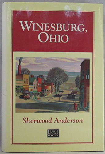 Winesburg, Ohio: A group of tales of: Anderson, Sherwood