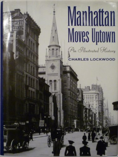 9781566197601: Manhattan moves uptown: An illustrated history