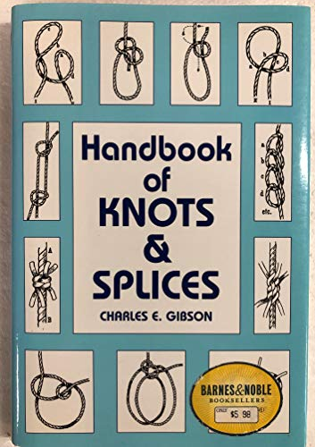 Handbook of Knots and Splices and other: Gibson, Charles