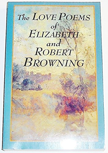 Love Poems of Elizabeth Barrett Browning and: Elizabeth Barrett Browning