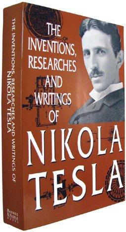 Inventions, Researches and Writings of Nikola Tesla: Nikola Tesla
