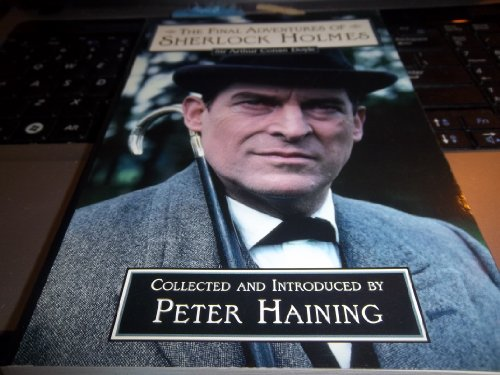 The Final Adventures of Sherlock Holmes (Sir Arthur Conan Doyle): Peter Haining