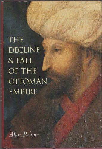 9781566198479: The Decline and Fall of the Ottoman Empire