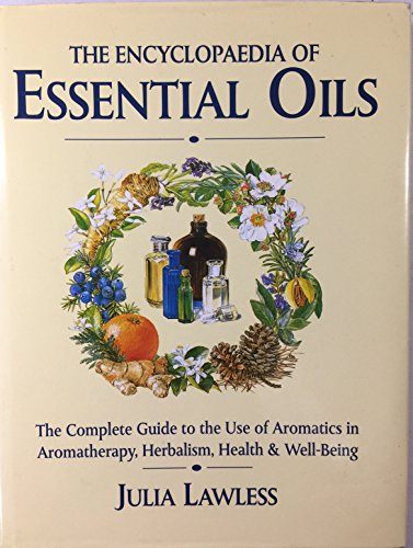 9781566198585: Encyclopedia of Essential Oils: The Complete Guide to The Use of Aromatic Oils In Aromatherapy, Herbalism, Health and Well Being
