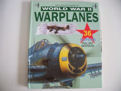 The Gatefold Book of World War II Warplanes: Various Authors