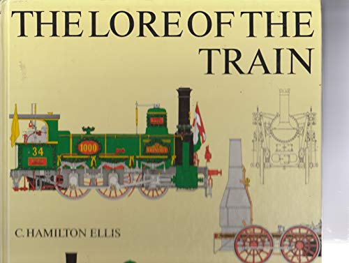 The Lore of the Train: Ellis, C. Hamilton