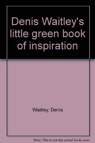 9781566199605: Denis Waitley's little green book of inspiration