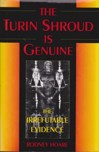 9781566199759: Turin Shroud Is Genuine the Irrefutable