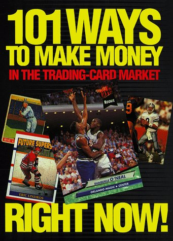 9781566250023: 101 Ways to Make Money in the Trading-Card Market