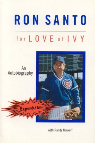 9781566250054: Ron Santo: For Love of Ivy