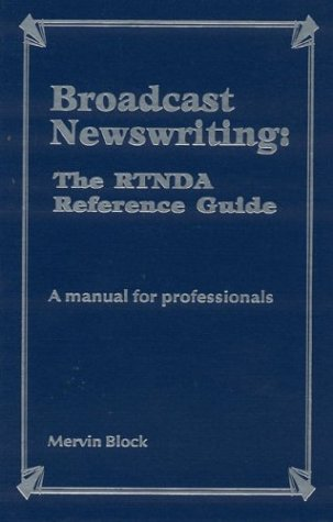 9781566250177: Broadcast Newswriting: the RTNDA Reference Guide