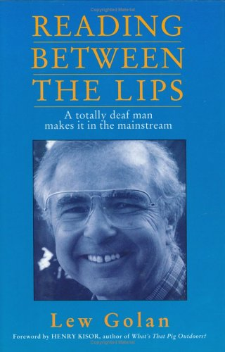 9781566250214: Reading Between the Lips: A Totally Deaf Man Makes It in the Mainstream