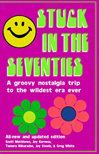 Stuck in the Seventies: 113 Things from: Jay Kerness, Tamara
