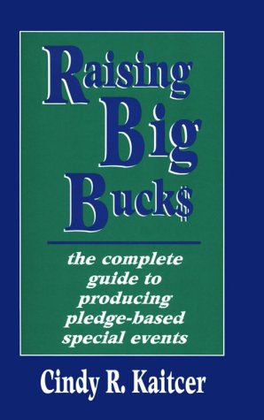 Raising Big Bucks Through Pledge-Based Special Events: How to Plan Successful.