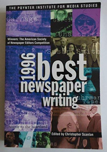 9781566250658: 1996 Best Newspaper Writing: Winners : The American Society of Newspaper Editors Competition (Serial)