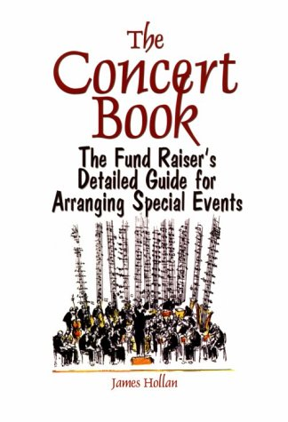 9781566251266: The Concert Book: The Fund Raiser's Detailed Guide for Arranging Special Events