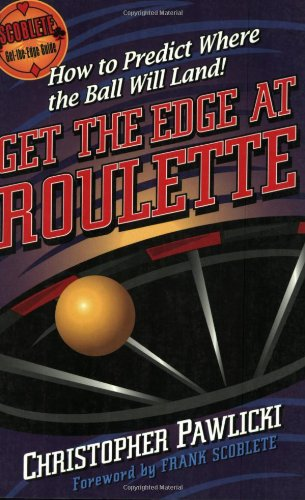 Get the Edge at Roulette : How: Christopher Pawlicki