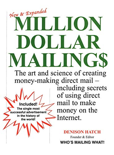 9781566251624: Million Dollar Mailings: The Art and Science of Creating Money-Making Direct Mail-- Revealed by More Than 60 Direct Marketing Superstars Who Wrote, Designed, and Produced the