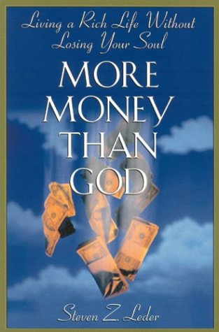 9781566251952: More Money Than God: Living a Rich Life Without Losing Your Soul