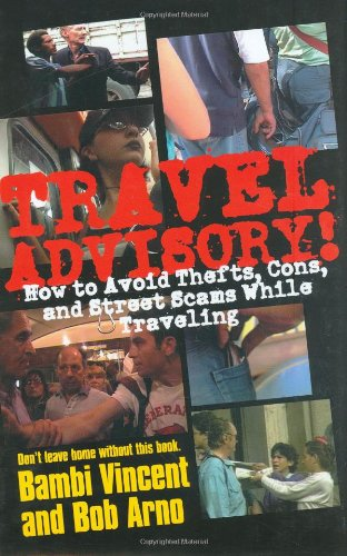 9781566251983: Travel Advisory: How to Avoid Thefts, Cons, and Street Scams While Traveling