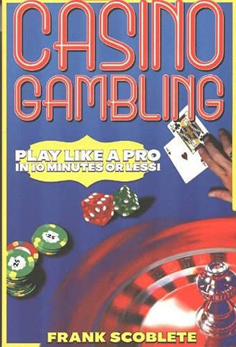 9781566251990: Casino Gambling: Play Like a Pro in 10 Minutes or Less