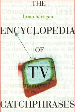 9781566252140: The Encyclopedia of TV Catchphrases