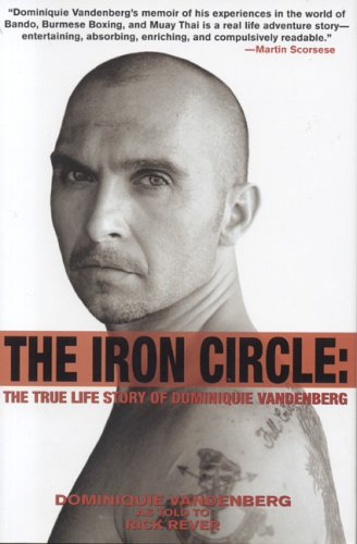 9781566252263: The Iron Circle: The True Life Story of Dominiquie Vandenberg