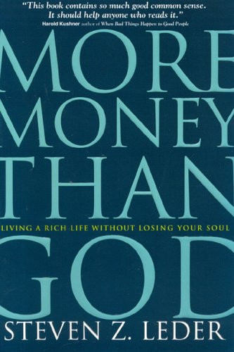 9781566252584: More Money Than God: Living a Rich Life Without Losing Your Soul