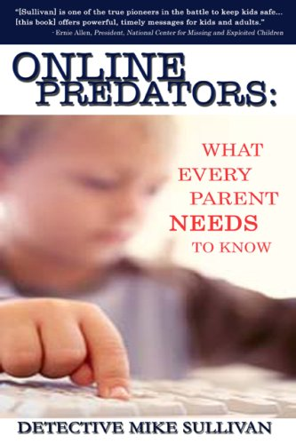 9781566253161: Online Predators: What Every Parent Needs To Know