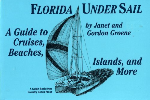 9781566260558: Florida Under Sail: A Guide to Cruises, Beaches, Islands and More (Travel & Vacations)