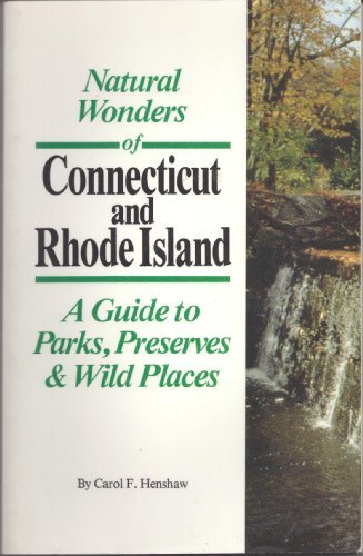 9781566260794: Natural Wonders of Connecticut & Rhode Island: A Guide to Parks, Preserves & Wild Places