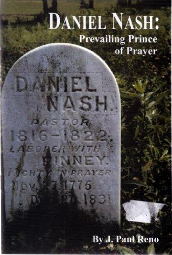 Daniel Nash : Prevailing Prince of Prayer: J. Paul Reno