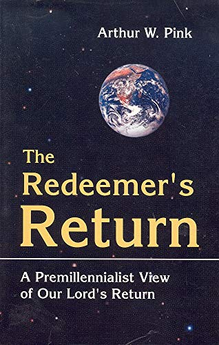 9781566321105: The Redeemer's Return: A Premilliennial View of Our Lord's Return