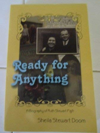 Ready For Anything A Biography Of Ruth: Sheila Stewart Doom