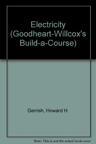 9781566370127: Electricity (Goodheart-Willcox's Build-a-Course)