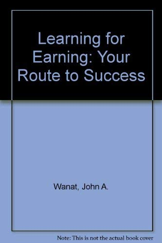 9781566371131: Learning for Earning: Your Route to Success