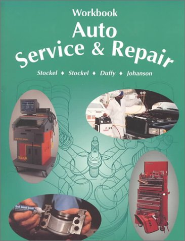 Auto Service & Repair: Servicing, Troubleshooting, and Rapairing Modern Automobiles Applicable to All Makes and Models (Workbook) (1566371457) by Martin T. Stockel; Chris Johanson; James E. Duffy