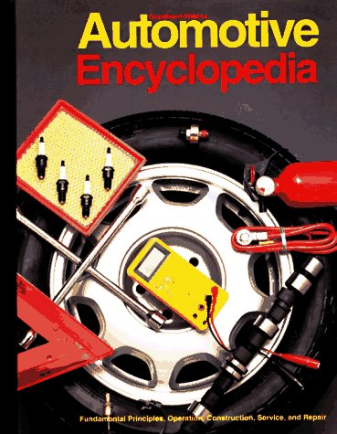 9781566371506: Goodheart-Willcox Automotive Encyclopedia: Fundamental Principles, Operation, Construction, Service, and Repair